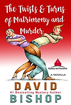 The Twists & Turns of Matrimony and Murder by [Bishop, David]