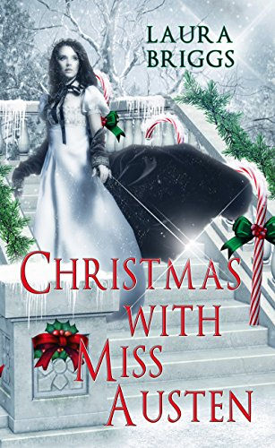 Christmas With Miss Austen (Christmas Holiday Extravaganza) by [Briggs, Laura]
