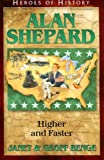 Alan Shepard: Higher and Faster (Heroes of History)