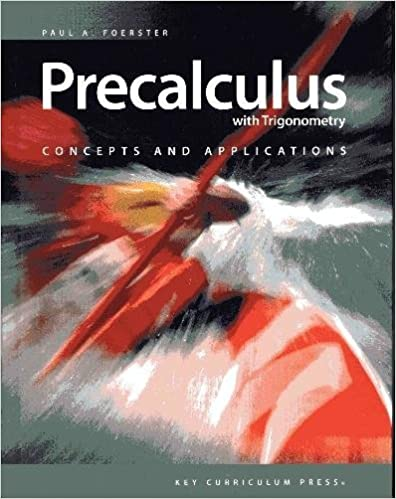 Precalculus with Trigonometry - Concepts and Applications (2nd, Second Edition) - By Paul A. Foerster
