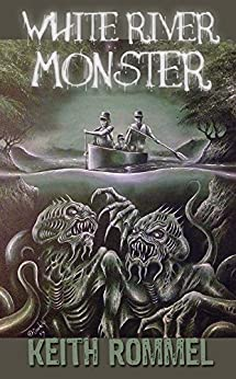 White River Monster by [Rommel, Keith]