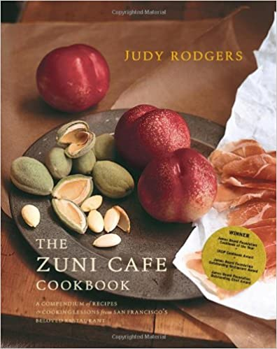 Book The Zuni Cafe Cookbook: A Compendium of Recipes and Cooking Lessons from San Francisco's Beloved Restaurant