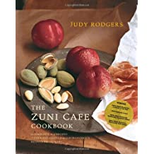Zuni Cafe Cookbook: A Compendium Of Recipes And Cooking Lessons From San Francisco's