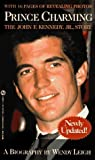 Prince Charming: The John F. Kennedy Jr. Story by Wendy Leigh (1994-06-01)