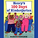 Henry's 100 Days of Kindergarten  | Nancy Carlson