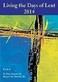Living the Days of Lent 2014, Sr. Ellen Dauwer SC, Sr. Mary E. Mc Cormick SC, 080914834X
