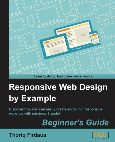 Responsive Web Design by Example by Thoriq Firdaus, Publisher : Packt Publishing