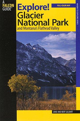 (Explore! Glacier National Park and Montana's Flathead Valley (Exploring Series) )