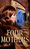 Four Mothers: Historical Fiction Novel (Women's Literature)