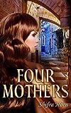 Four Mothers: Historical Fiction Novel (Women's Literature)