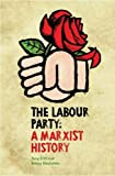 Labour Party: A Marxist History, The