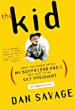 The Kid, Dan Savage, 0452281768
