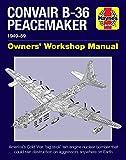 #10: Convair B-36 Peacemaker Manual: 1948–59 (all marks and models) (Haynes Manuals)