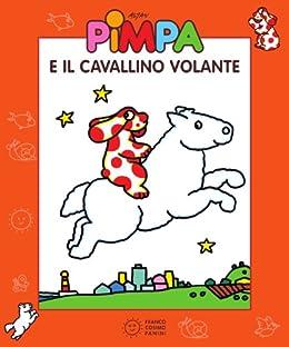 STORIE DI PIMPA 9 - PIMPA E IL CAVALLINO VOLANTE (Le storie di Pimpa