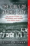 The Girls of Atomic City: The Untold Story of the Women Who Helped Win World War II (English Edition)