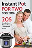 img - for Instant Pot for Two Cookbook: 205 Easy, Quick and Delicious Pressure Cooker Recipes for Two book / textbook / text book