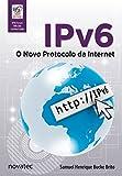 capa de IPV6. O Novo Protocolo da Internet