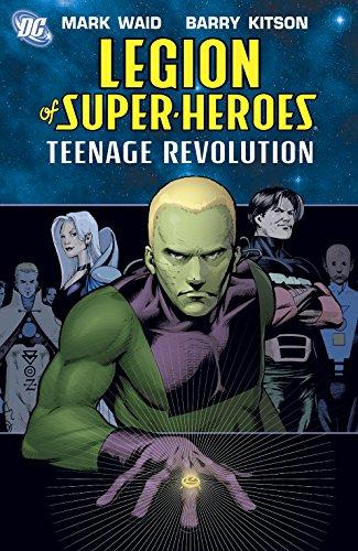 (Legion of Super-Heroes: The Teenage Revolution (Legion of Super-Heroes (2005-2009) Book)
