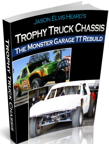 Monster Garage Trophy Truck Chassis Rebuild by [Heard, Jason]