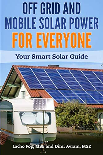 (Off Grid and Mobile Solar Power For Everyone: Your Smart Solar Guide)