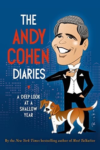 The Andy Cohen Diaries: A Deep Look at a Shallow Year by Andy Cohen (2014-11-11)
