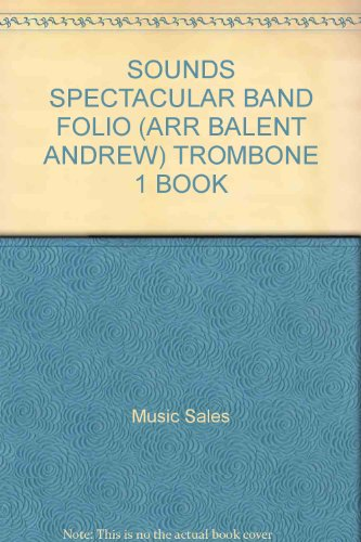 Sounds Spectacular Band Folio - 1st Trombone (Sounds Spectacular Band)
