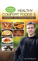 Dr. Berg's Healthy Comfort Foods & Sweet Alternatives (English Edition)