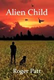 Alien Child, Roger Patt, 1462686672