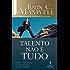 Talento não é tudo: Descubra os 13 princípios para você superar seus talentos e maximizar suas habilidades