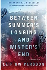 Between Summer's Longing and Winter's End: The Story of a Crime (1) (Story of a Crime Series)