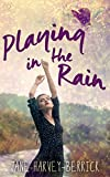Playing in the Rain (A Novella)