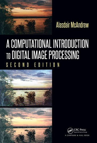 A Computational Introduction to Digital Image Processing, Second Edition -  McAndrew, 2nd Edition, Hardcover