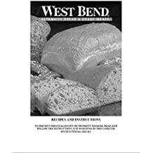 West Bend Bread Machine Maker Instruction Manual & Recipes