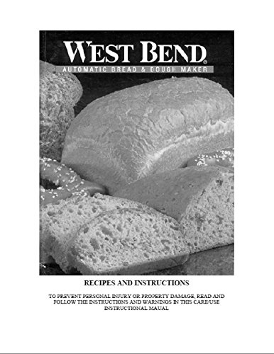 Best of West Bend Bread Machine Maker Instruction Manual & Recipes