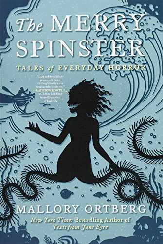 The Merry Spinster: Tales of Everyday Horror by Holt Paperbacks
