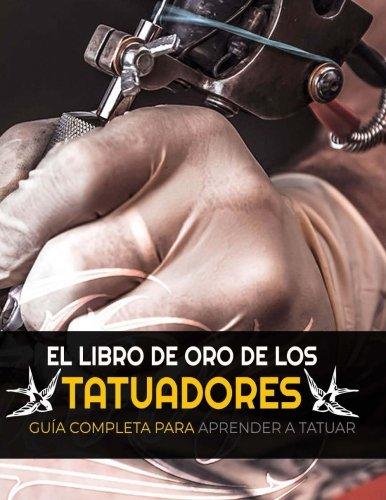El Libro de Oro de los Tatuadores (Spanish Edition) [Alex Roca] (Tapa Blanda)