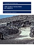 The Early Neolithic in Greece, Catherine Perlès, 0521801818