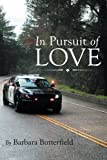 In Pursuit of Love, Barbara Butterfield, 1493161768