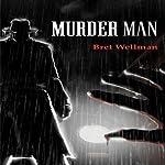 Murder Man: Renascence | Bret Wellman