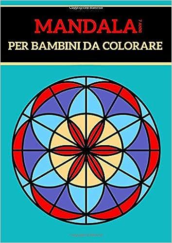 Mandala Per Bambini Da Colorare 7 Anni Con 60 Disegni E