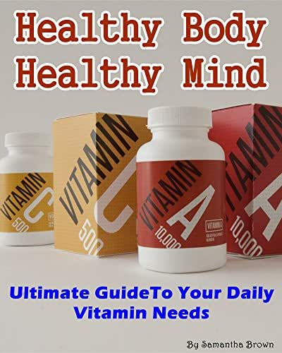 Healthy Eating: Ultimate Guide To Vitamins and Minerals You Should Be Taking: (vitamins and supplements, healthy eating, healthy living, supplements for health)
