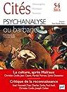 Cités 2013 - N° 54 - Psychanalyse ou barbarie par Zarka