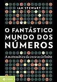 O Fantástico Mundo dos Números. A Matemática do Zero ao Infinito