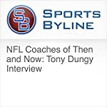 NFL Coaches of Then and Now: Tony Dungy Interview | Ron Barr