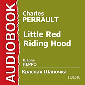 Little Red Riding Hood [Russian Edition] Audiobook by Charles Perrault Narrated by Piotr Kaledin