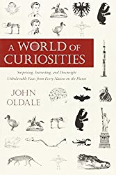 A World of Curiosities: Surprising, Interesting, and Downright Unbelievable Facts from Every Nation on t he Planet (Who or Why or Which or What?)