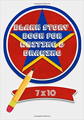 Blank Story Book For Drawing Writing 7 X 10 Create Your