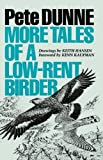 img - for More Tales of a Low-Rent Birder by Pete Dunne (2009-08-01) book / textbook / text book