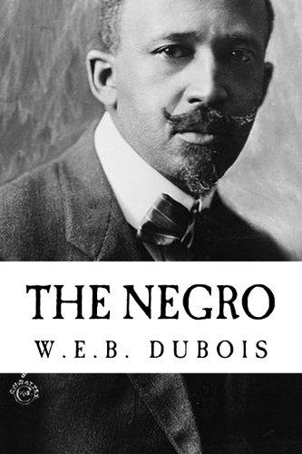 W.E.B. Dubois: The Negro {Unabridged} (Illumination Publishing Edition)