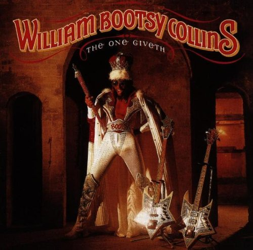 The One Giveth, The Count Taketh Away By Bootsy Collins,Bootsy